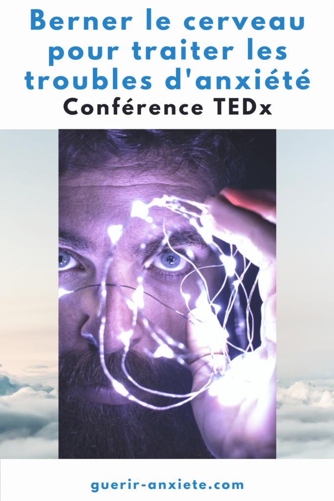 TEDx berner le cerveau anxiété