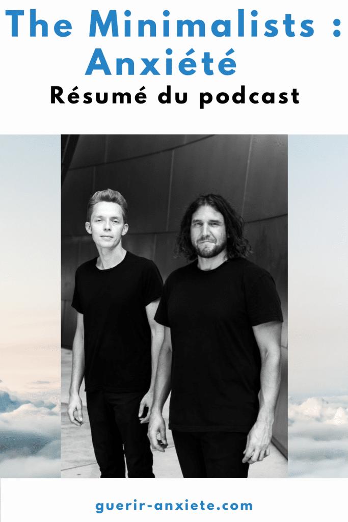 The minimalists anxiété podcast résumé