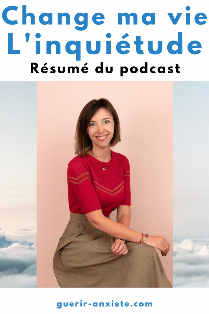 change ma vie l'inquiétude résumé podcast